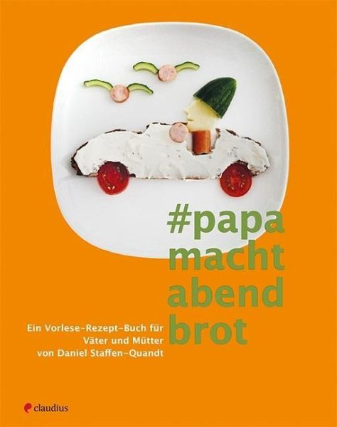 Papa macht Abendbrot - Staffen-Quandt, Daniel