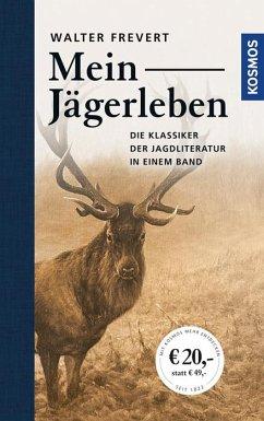 Mein Jägerleben - Frevert, Walter