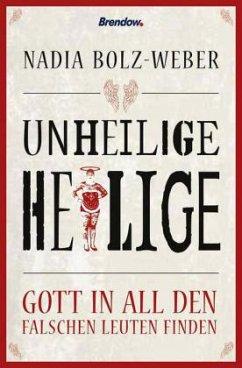 Unheilige Heilige - Bolz-Weber, Nadia