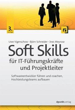 Soft Skills für IT-Führungskräfte und Projektleiter - Vigenschow, Uwe; Schneider, Björn; Meyrose, Ines