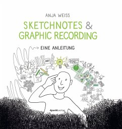 Sketchnotes & Graphic Recording - Weiss, Anja