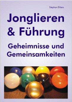 Jonglieren & Führung - Ehlers, Stephan