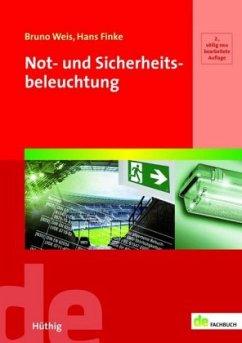 Not- und Sicherheitsbeleuchtung - Weis, Bruno; Finke, Hans
