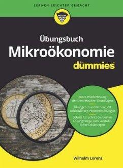 Übungsbuch Mikroökonomie für Dummies