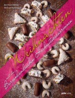 Weihnachten mit den Burgenländischen Hochzeitsbäckerinnen - Wieser, Bernhard