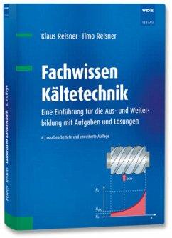 Fachwissen Kältetechnik - Reisner, Klaus; Reisner, Timo