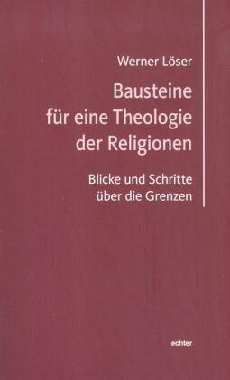 Bausteine für eine Theologie der Religionen