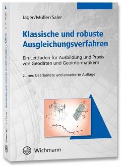 Klassische und robuste Ausgleichungsverfahren - Jäger, Reiner;Saler, Heinz;Müller, Tilman