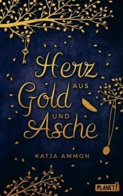 Herz aus Gold und Asche - Ammon, Katja