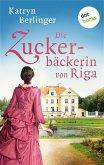 Die Zuckerbäckerin von Riga (eBook, ePUB)