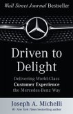 Driven to Delight: Delivering World-Class Customer Experience the Mercedes-Benz Way (eBook, ePUB)