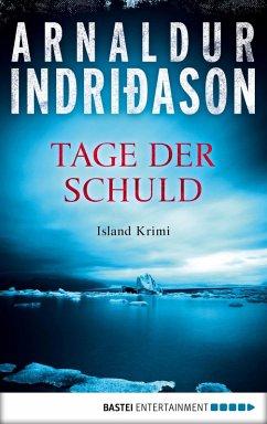 Tage der Schuld / Kommissar-Erlendur-Krimi Bd.13 (eBook, ePUB) - Indriðason, Arnaldur
