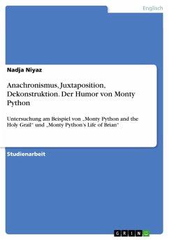 Anachronismus, Juxtaposition, Dekonstruktion. Der Humor von Monty Python (eBook, PDF)