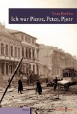 Ich war Pierre, Peter, Pjotr (eBook, PDF)