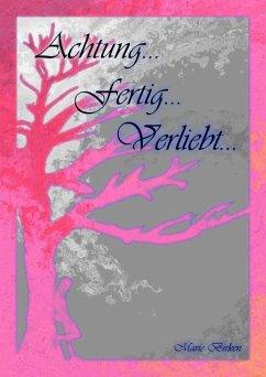 Achtung...fertig...verliebt (eBook, ePUB) - Birken, Marie