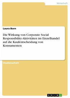 Die Wirkung von Corporate Social Responsibility-Aktivitäten im Einzelhandel auf die Kaufentscheidung von Konsumenten (eBook, PDF)