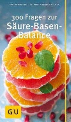 300 Fragen zur Säure-Basen-Balance - Wacker, Sabine; Wacker, Andreas