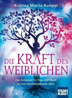 Die Kraft des Weiblichen - Rumpel, Kristina M.