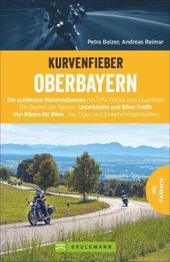 Kurvenfieber Oberbayern - Balzer, Petra; Reimar, Andreas