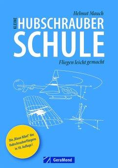 Kleine Hubschrauberschule - Mauch, Helmut