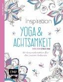 Inspiration Yoga und Achtsamkeit - 50 Ausmalmotive für die innere Balance