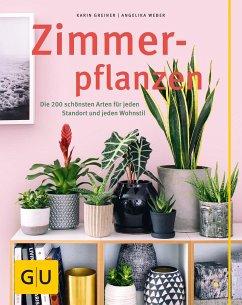 Zimmerpflanzen - Greiner, Karin; Weber, Angelika
