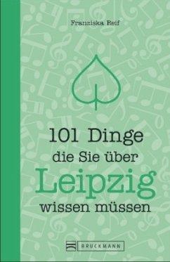 101 Dinge, die Sie über Leipzig wissen müssen