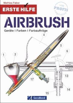 Erste Hilfe Airbrush - Faber, Mathias