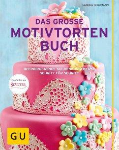 Das große Motivtortenbuch - Schumann, Sandra