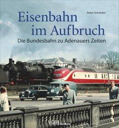 Eisenbahn im Aufbruch