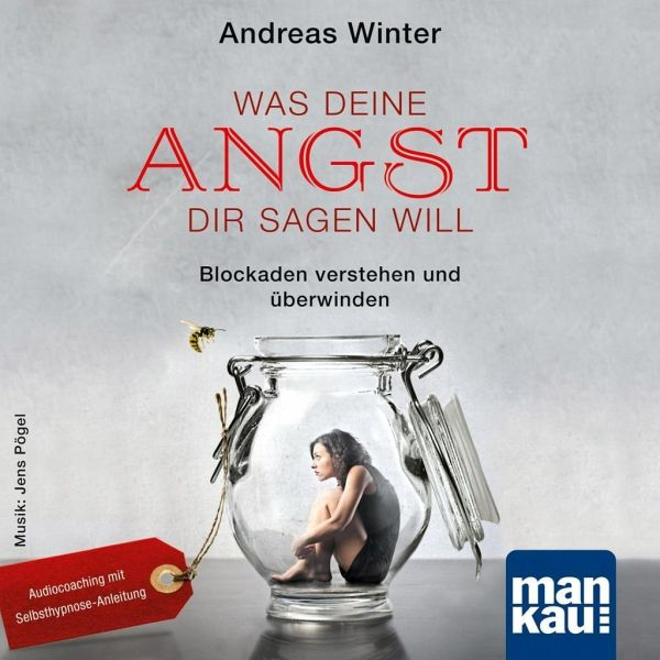 Was deine Angst dir sagen will, 1 Audio-CD - Winter, Andreas