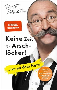 9783833857638 - Lichter, Horst: Keine Zeit für Arschlöcher! - Buch
