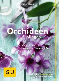 Orchideen pflegen - Röllke, Frank