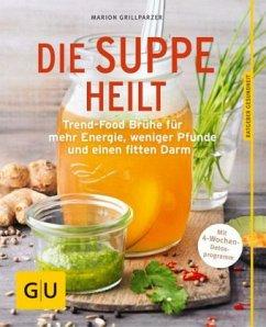 Die Suppe heilt - Grillparzer, Marion