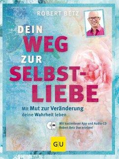Dein Weg zur Selbstliebe - Betz, Robert