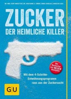 Zucker - der heimliche Killer - Mosetter, Kurt;Cavelius, Anna;Simon, Wolfgang A.