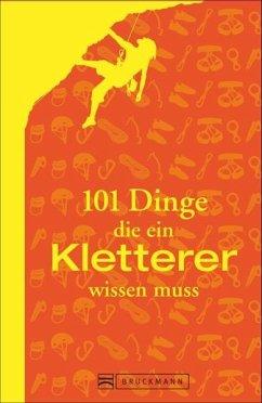 101 Dinge, die ein Kletterer wissen muss - Albert, Peter