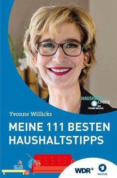 Meine 111 besten Haushaltstipps - Willicks, Yvonne