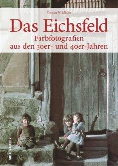 Das Eichsfeld - Müller, Torsten W.