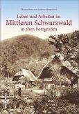 Leben und Arbeiten im Mittleren Schwarzwald
