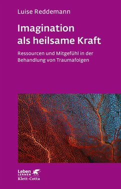 Imagination als heilsame Kraft (eBook, ePUB) - Reddemann, Luise