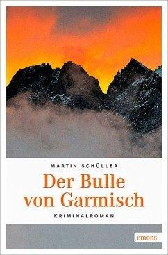 Der Bulle von Garmisch / Kommissar Schwemmer Bd.5 - Schüller, Martin