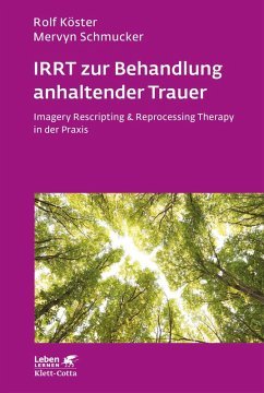 IRRT zur Behandlung anhaltender Trauer (eBook, ePUB) - Köster, Rolf; Schmucker, Mervyn