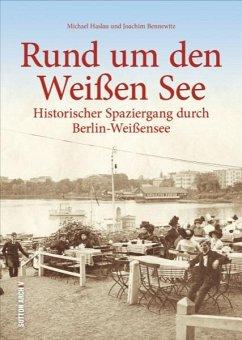 Rund um den Weißen See - Haslau, Michael; Bennewitz, Joachim
