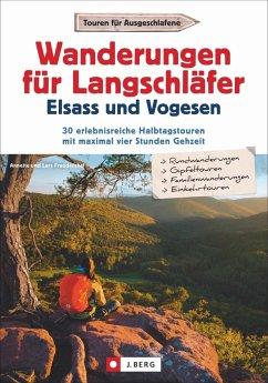 Wanderungen für Langschläfer Elsass und Vogesen - Freudenthal, Lars; Freudenthal, Annette