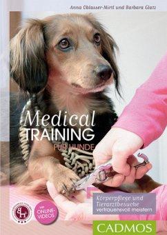 Medical Training für Hunde - Oblasser-Mirtl, Anna; Glatz, Barbara