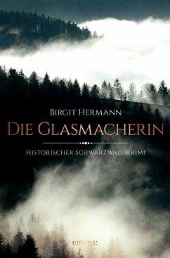 Die Glasmacherin - Hermann, Birgit
