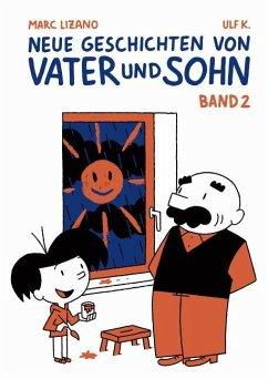Neue Geschichten von Vater und Sohn 2 - Lizano, Marc; K., Ulf