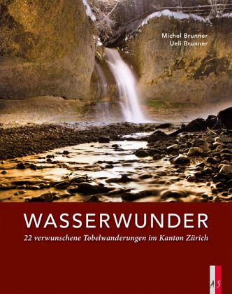 Wasserwunder - Brunner, Michel; Brunner, Ueli