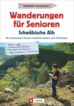 Wanderungen für Senioren Schwäbische Alb - Kalmbach, Gabriele; Koch, Elke; Lang, Rainer